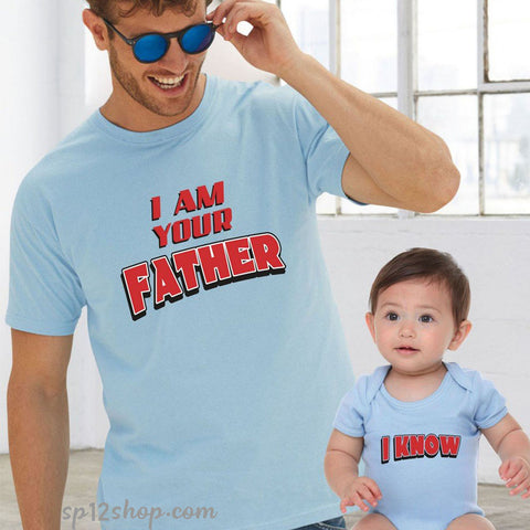 Father Daddy Daughter Dad Son Matching T shirts I Am Your Father I Know