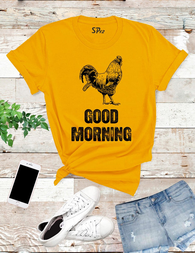 Good Morning Hen Quotes T Shirt
