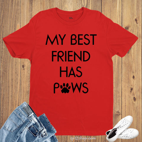 Graphic Animal t Shirt My Best Friend Has Paws