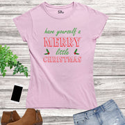 Have Yourself a Merry Little Christmas Women T Shirt