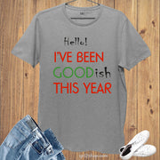 Hello I've Been Goodish This Year Funny Christmas T shirt