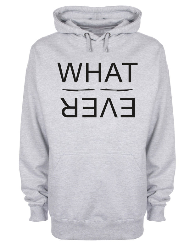 What Ever Funny Slogan Hooded Sweatshirt