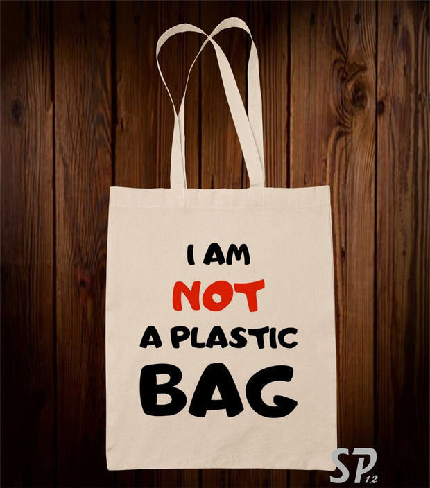 I Am Not A Plastic Tote Bag