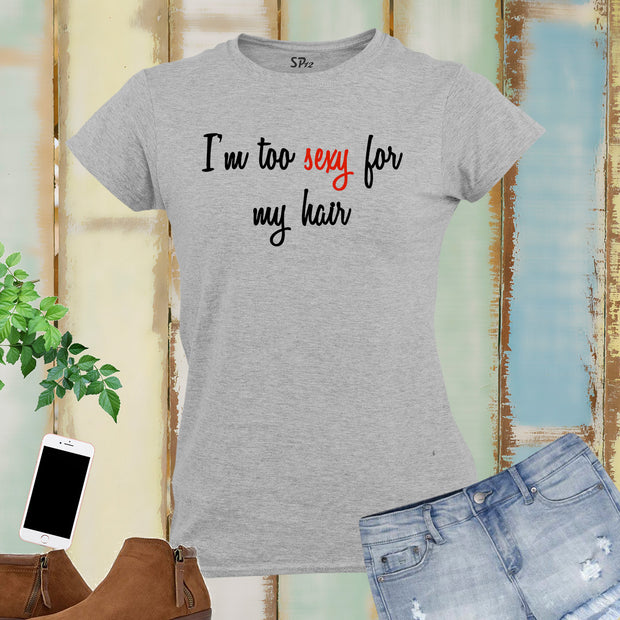 I Am Too Sexy For Pink Hair Breast Cancer Women T Shirt