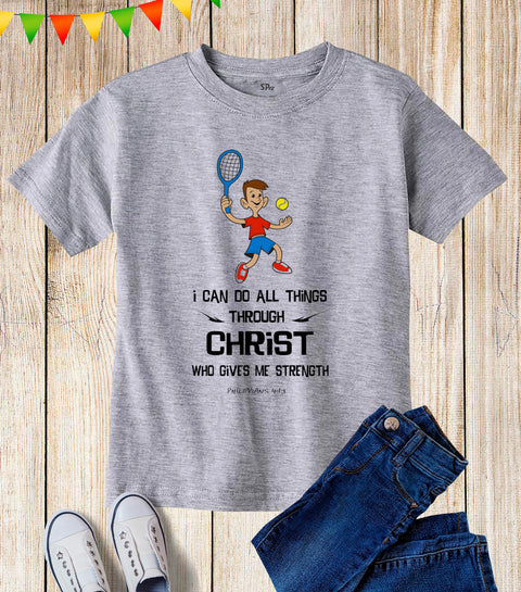 I Can Do All Things Through Christ Kids T Shirt