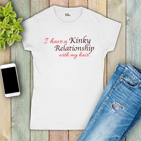 I have a few kinky hairs Women T Shirt