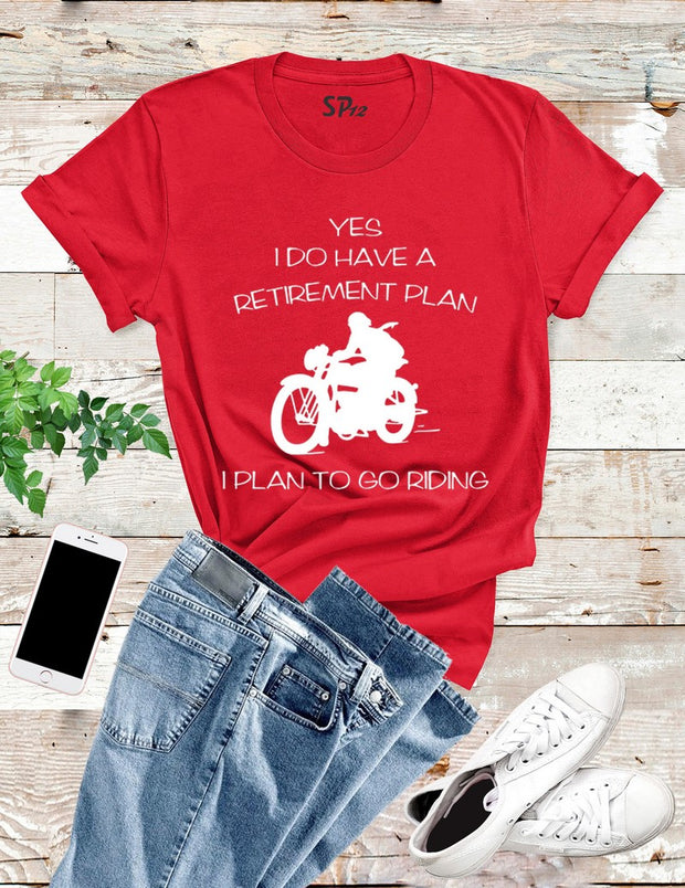 I Plan To Go Riding T Shirt