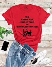 I'M A Simple Man I Like My Farm T Shirt