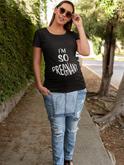 I'm So Pregnant Maternity Pregnancy T Shirts