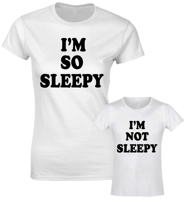 I Am So Sleepy I Am Not Sleepy Funny Slogan Mother Daughter Son Matching T shirt