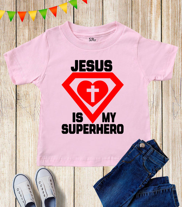 Jesus Is My Super hero Kids T Shirt