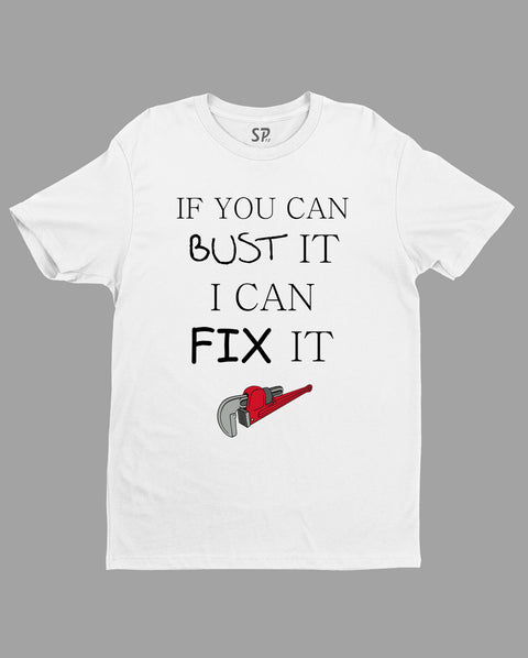 Job and Hobby T shirt If You Can Bust It I Can Fix It Funny