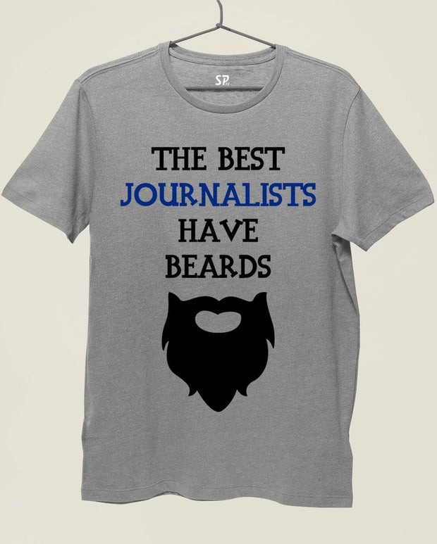 The Best Journalist Have Beard T Shirt