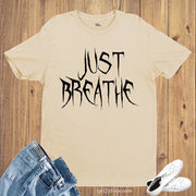 Just Breathe Relax Holiday GymT shirt