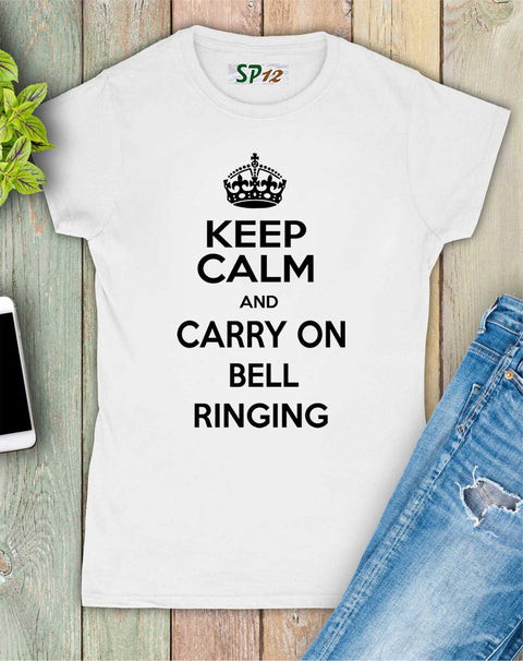 Keep Calm and Carry On Bell Ringing Women T Shirt