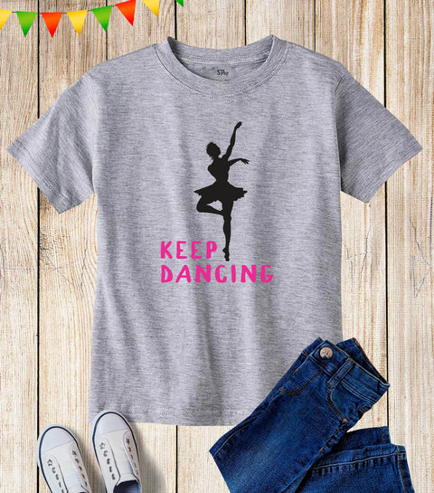 Keep Dancing Kids T Shirt