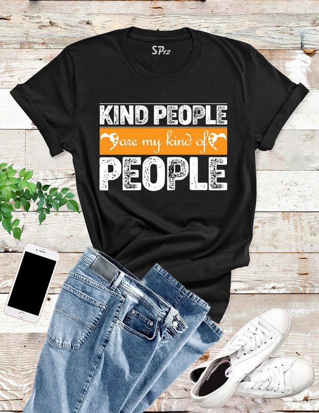 Kind People Are My Kind of People T Shirt