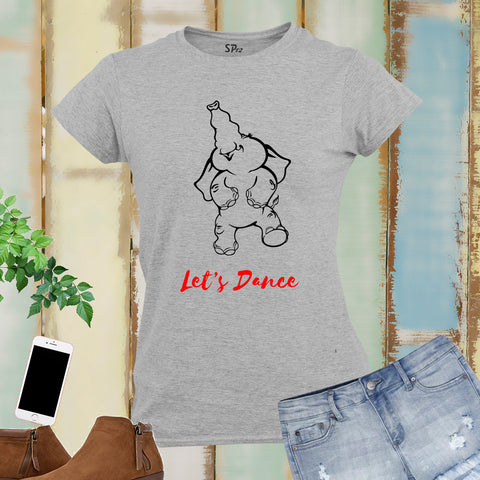Lets Dance Elephant Funny Women T shirt