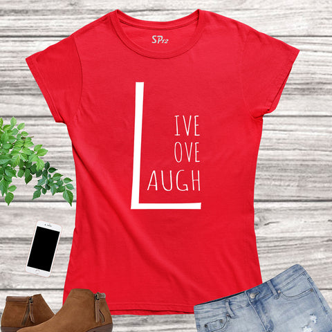 Live Laugh Love Women T Shirt