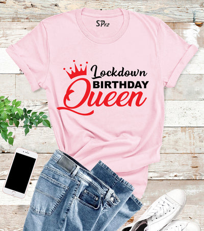 Lockdown Birthday Queen T Shirt