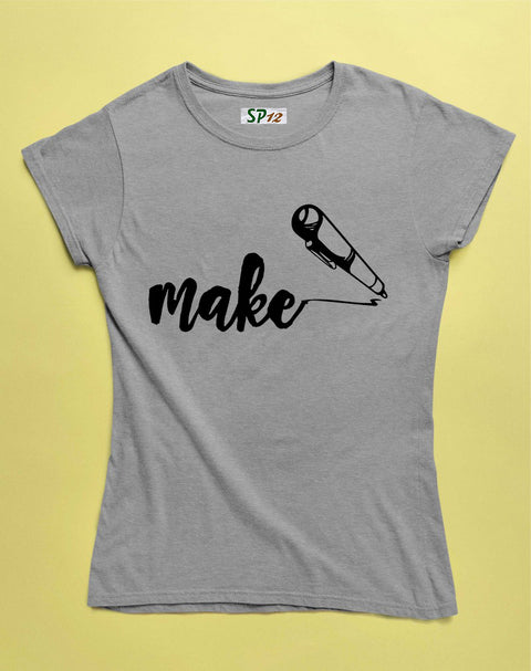 Make Things Drawing Women T Shirt