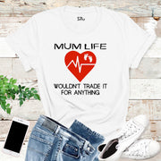 Mum Life Women T Shirt