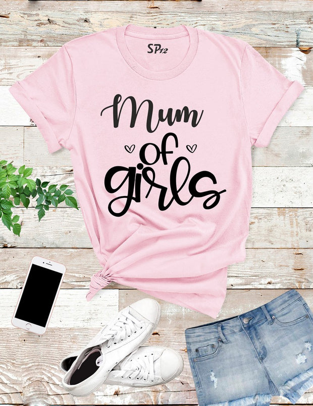 Mum Of Girls T Shirt