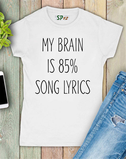My Brain Is 80% Song Lyrics Women T Shirt