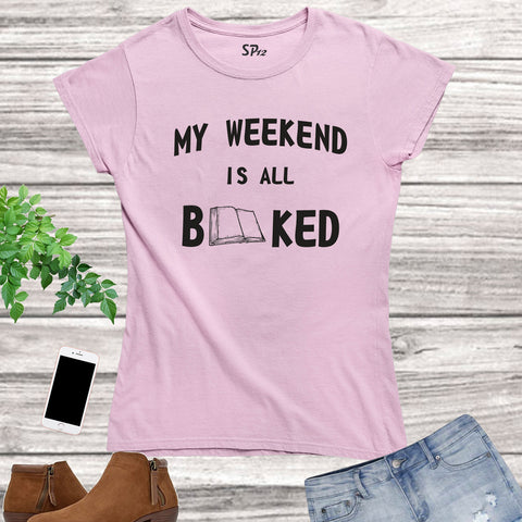 My Weekend Is All Booked Women T Shirt