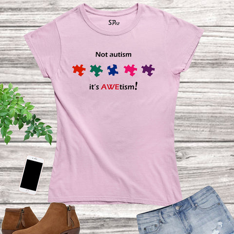 Not autism it's A Awetism Awareness Women T Shirt