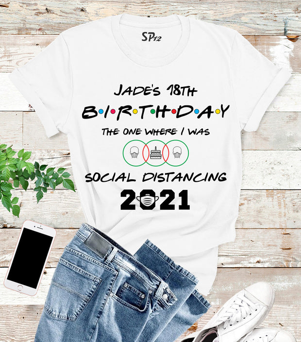 Personalised Social Distancing Birthday 2021 T Shirt