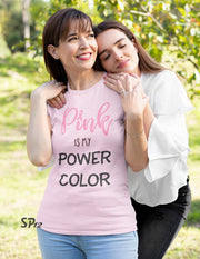 Pink is My Power Color Cancer Awareness T Shirt