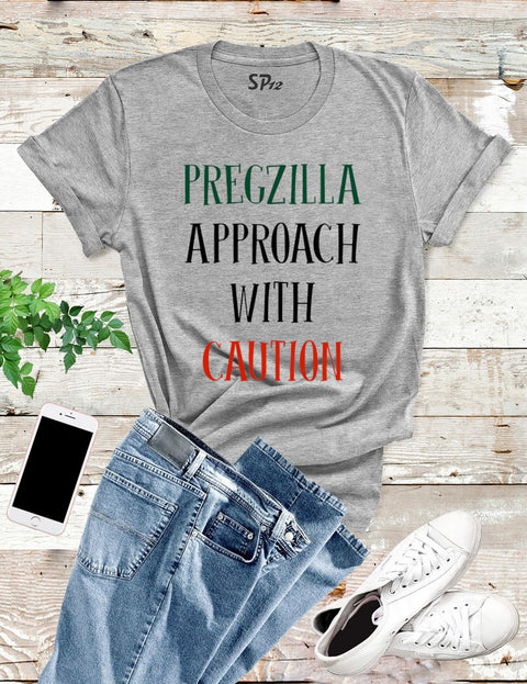 Pregzilla Approach With Caution T Shirt