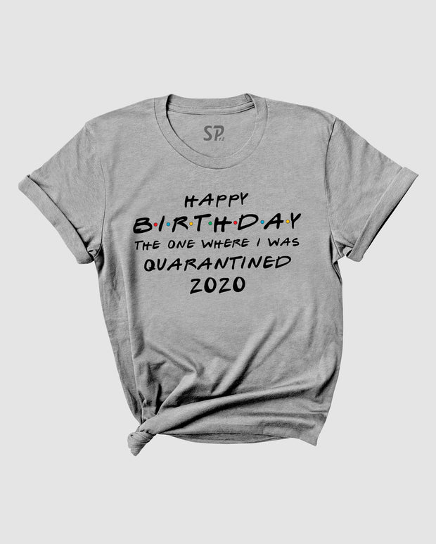 Quarantined Birthday T-Shirt 2020 Lockdown Birthday Ideas For Friends