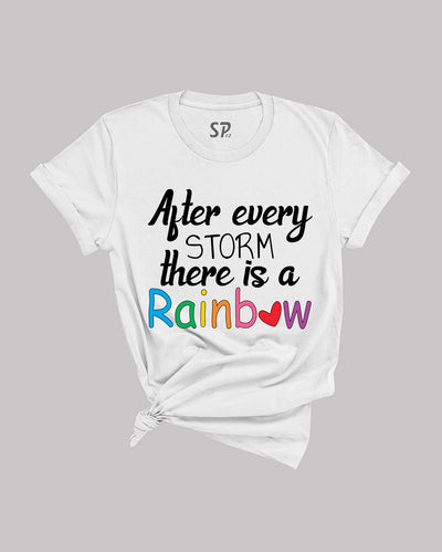 Rainbow T-shirt After Every Storm There Is a Rainbow tshirt Gift Tee