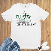 Rugby A Hooligan's Game Played By Gentlemen Sports Funny Sports T shirt