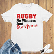 Rugby No Winners Just Survivor Sports T shirt