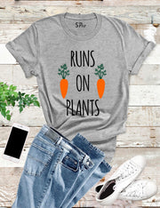 Runs On Plants T Shirt