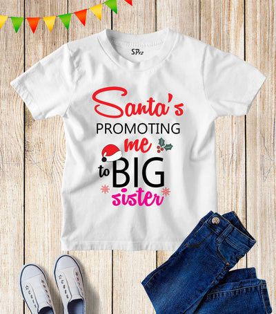 Santa's Promoting Me To Big Brother And Sister Kids T Shirt
