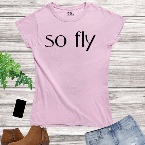 So Fly Gym Fitness Crossfit Women T Shirt