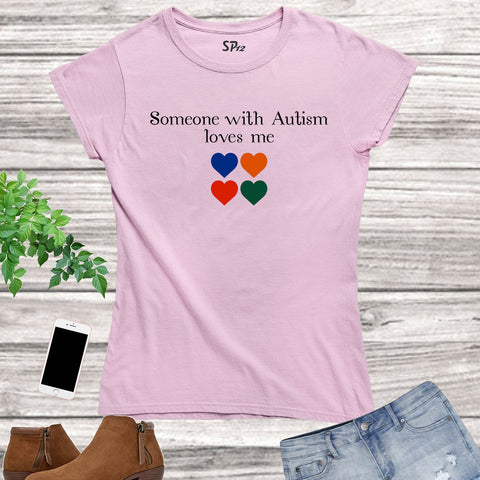 Someone To Love Me Autism Women T Shirt