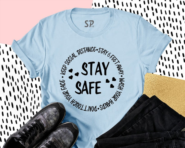 Stay Safe T Shirts Keep Social Distance Stay 6 Feet Away