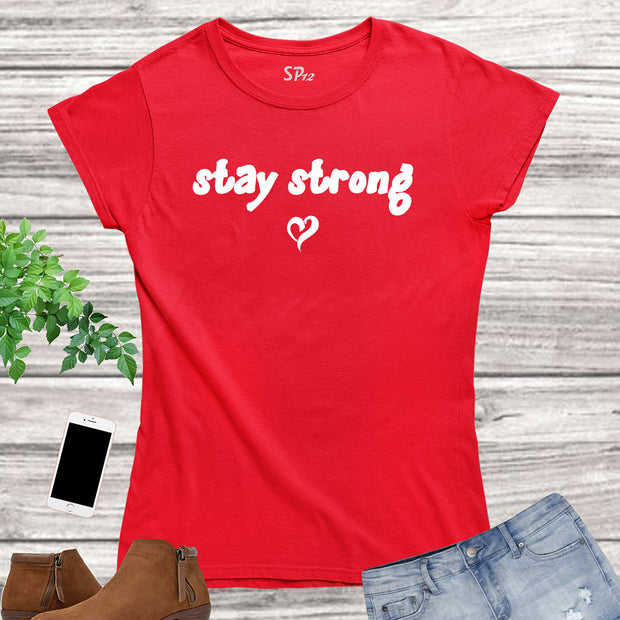 Stay Strong Breast Cancer Women T Shirt
