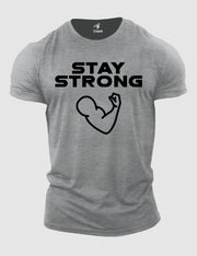 Stay Strong Fitness T Shirt