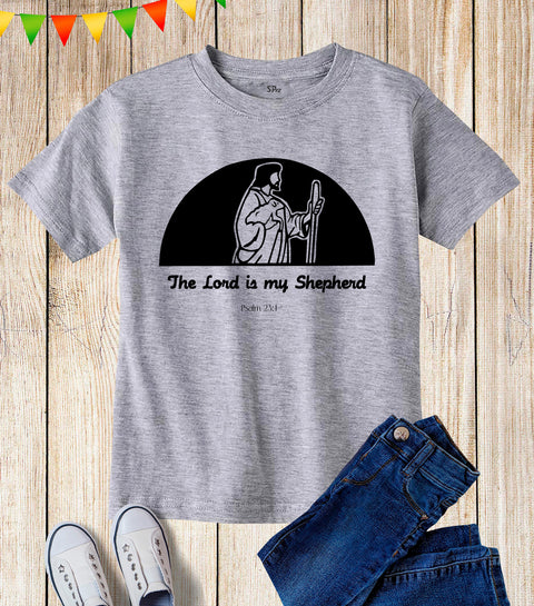 The Lord Is My Shepherd Kids T Shirt
