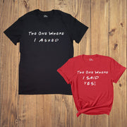 The One Where I Asked I Said Yes Engagement Couple T Shirt