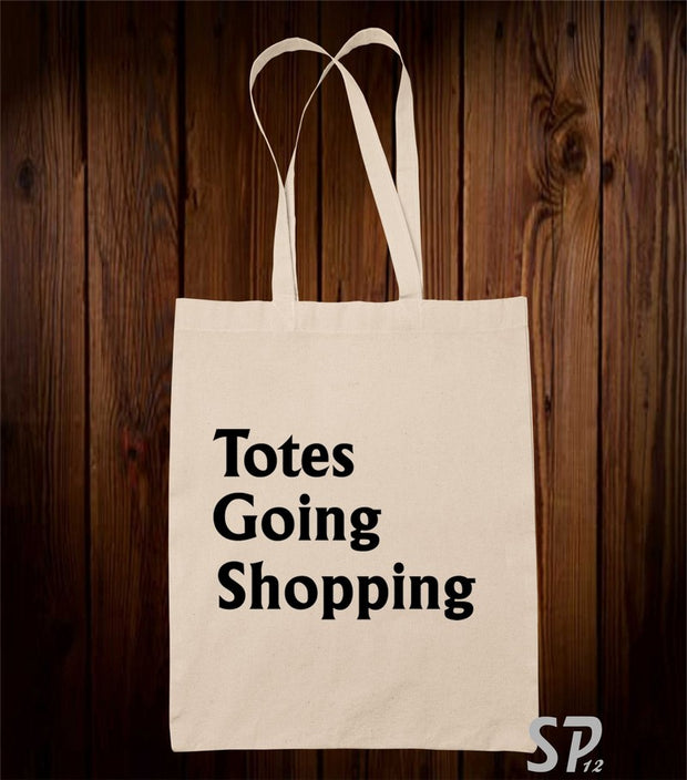 Totes Going Shopping  Bag
