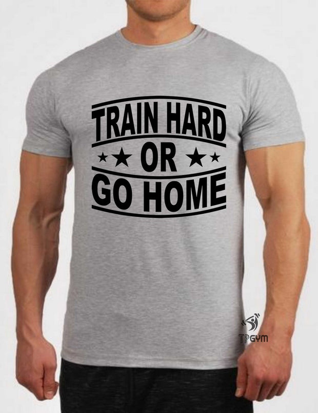 Train Hard Or Go Home Crossfit T Shirt