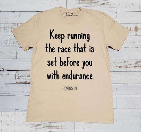 Keep Running the Race That is Set Before Christian T Shirt