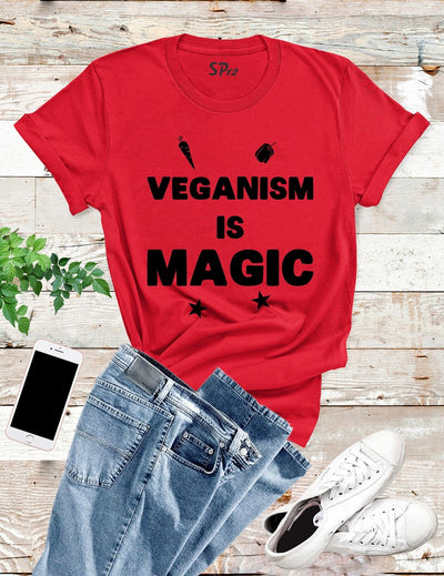 Veganism Is Magic T Shirt